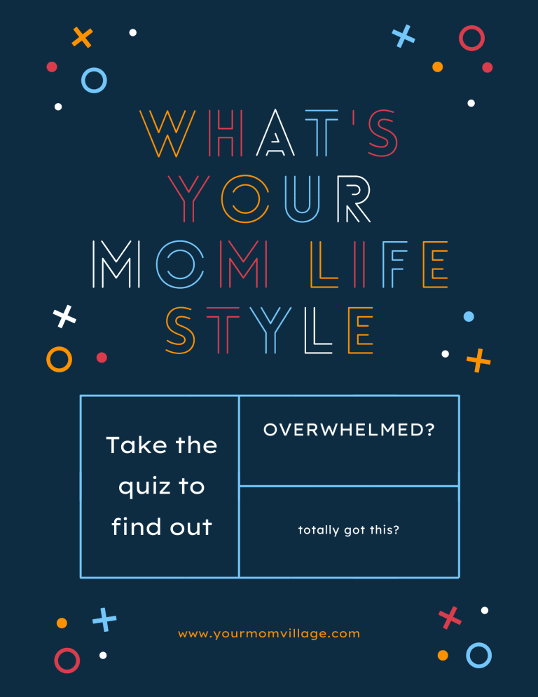 WHAT'S YOUR MOM-LIFE STYLE? Overwhelmed or 'totally got this'?