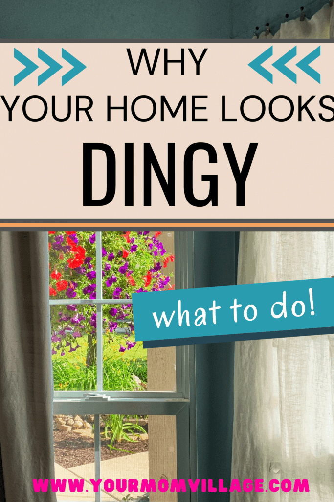 Why your home looks dingy and how to clean it